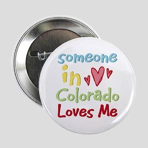 """Someone in Colorado Loves Me 2.25"""" Button"""