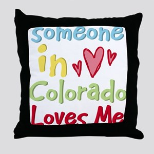 Someone in Colorado Loves Me Throw Pillow