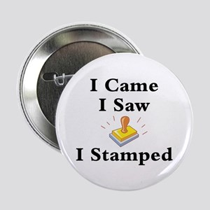 """Came Saw Stamped 2.25"""" Button"""