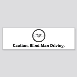 Blind Man Driving Bumper Sticker