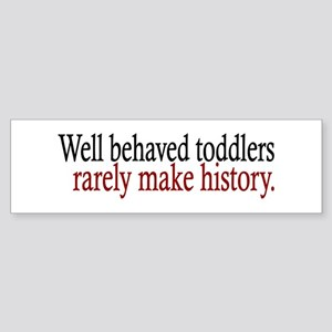 Toddlers Make History Bumper Sticker