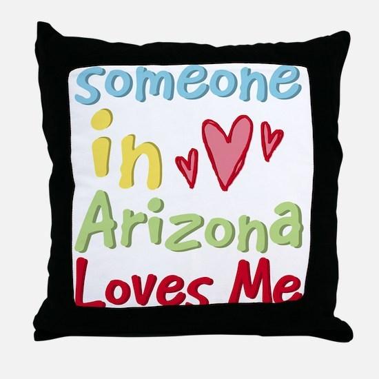 Someone in Arizona Loves Me Throw Pillow