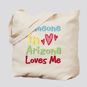 Someone in Arizona Loves Me Tote Bag
