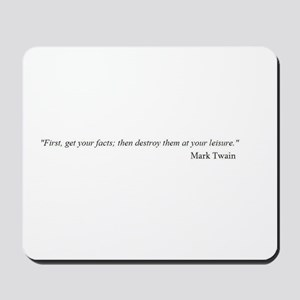 FIRST GET YOUR FACTS... Twain Mousepad