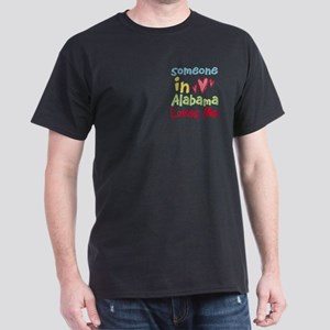 Someone in Alabama Loves Me Dark T-Shirt