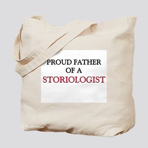 Proud Father Of A STORIOLOGIST Tote Bag