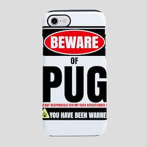 Beware of Pug I Am Not Respo iPhone 8/7 Tough Case