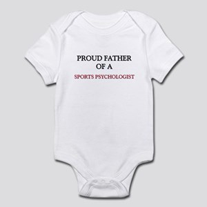 Proud Father Of A SPORTS PSYCHOLOGIST Infant Bodys