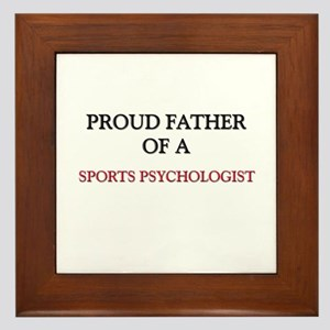 Proud Father Of A SPORTS PSYCHOLOGIST Framed Tile