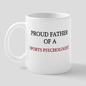 Proud Father Of A SPORTS PSYCHOLOGIST Mug
