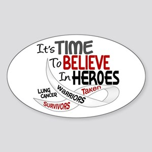 Time To Believe LUNG CANCER Oval Sticker