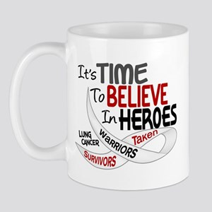 Time To Believe LUNG CANCER Mug