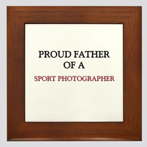 Proud Father Of A SPORT PHOTOGRAPHER Framed Tile
