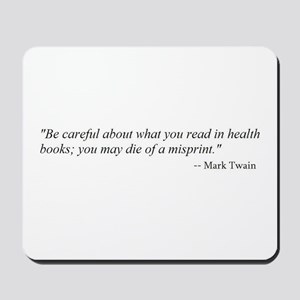 A CAUTION FROM MARK TWAIN...  Mousepad