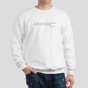 A CAUTION FROM MARK TWAIN...  Sweatshirt