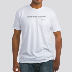 A CAUTION FROM MARK TWAIN...  Fitted T-Shirt