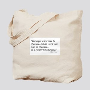 A RIGHTLY TIMED PAUSE... Tote Bag