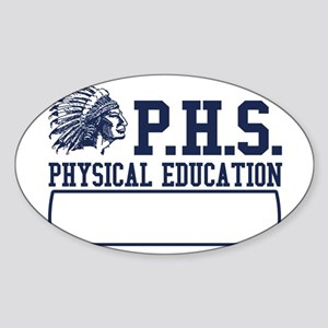phs physical education funny Oval Sticker