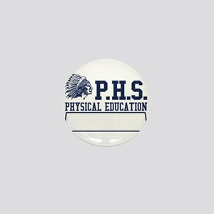 phs physical education funny Mini Button