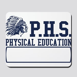 phs physical education funny Mousepad