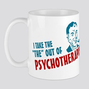 i take the the out of psychotherapist Mug