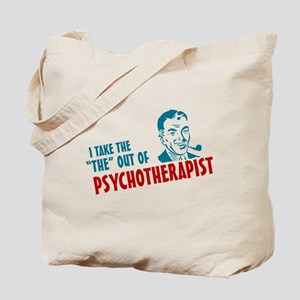 i take the the out of psychotherapist Tote Bag