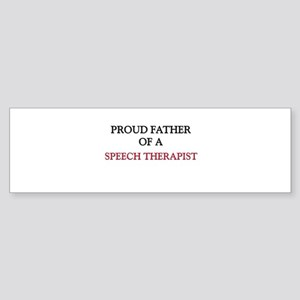 Proud Father Of A SPEECH THERAPIST Sticker (Bumper