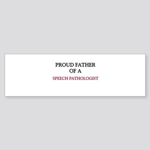 Proud Father Of A SPEECH PATHOLOGIST Sticker (Bump