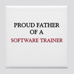 Proud Father Of A SOFTWARE TRAINER Tile Coaster