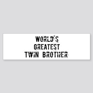 Worlds Greatest Twin Brother Bumper Sticker