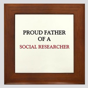 Proud Father Of A SOCIAL RESEARCHER Framed Tile