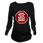 Alternate Realities Long Sleeve Maternity T-Shirt