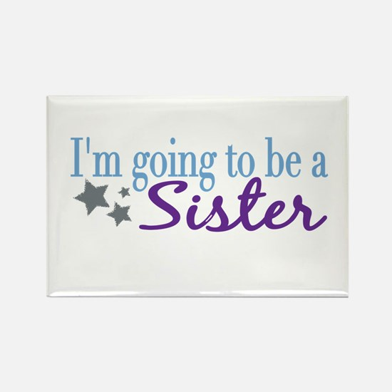 Going to be a Sister Rectangle Magnet
