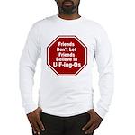 U-F-ing-Os Long Sleeve T-Shirt