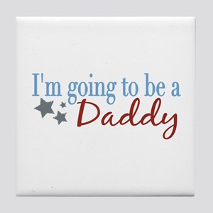 Going to be a Daddy Tile Coaster