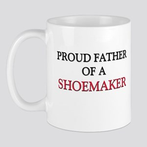 Proud Father Of A SHOEMAKER Mug