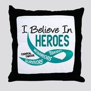 I Believe In Heroes CERVICAL CANCER Throw Pillow