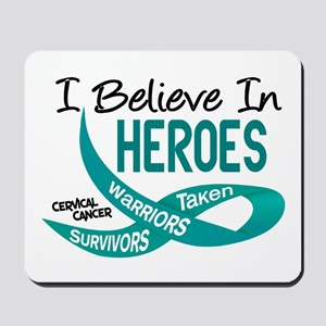 I Believe In Heroes CERVICAL CANCER Mousepad