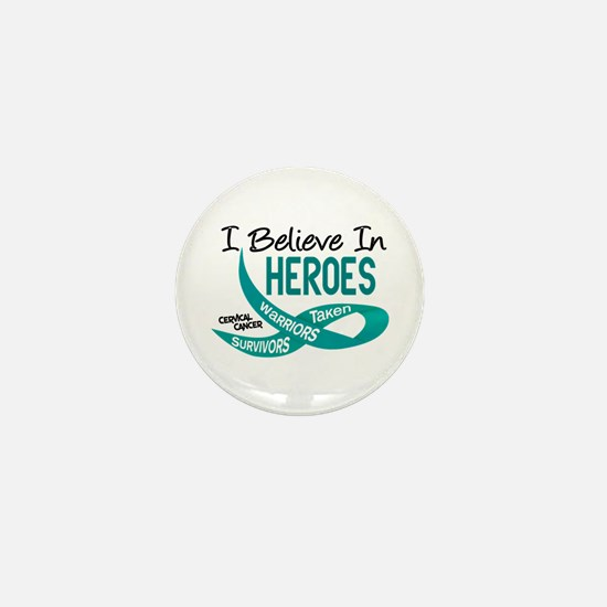 I Believe In Heroes CERVICAL CANCER Mini Button (1