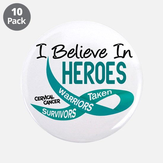 """I Believe In Heroes CERVICAL CANCER 3.5"""" Button (1"""