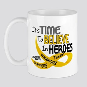 Time To Believe CHILDHOOD CANCER Mug