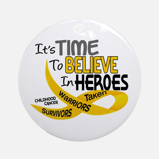 Time To Believe CHILDHOOD CANCER Ornament (Round)