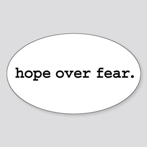 hope over fear. Oval Sticker