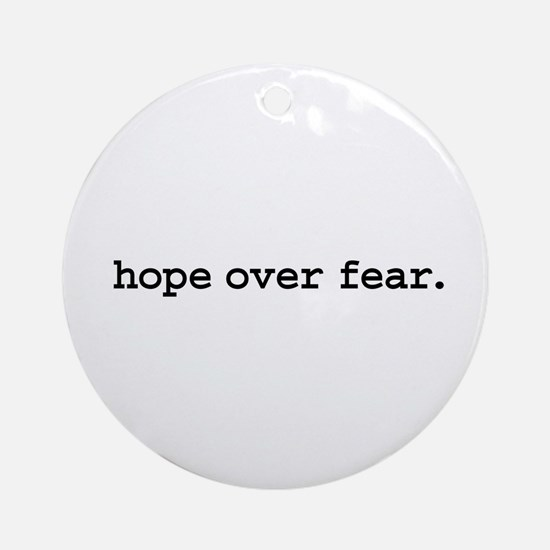 hope over fear. Ornament (Round)