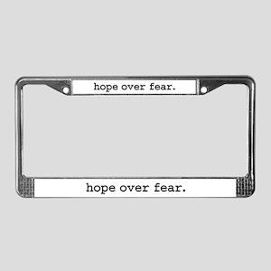 hope over fear. License Plate Frame