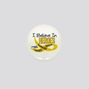 I Believe In Heroes CHILDHOOD CANCER Mini Button