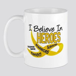 I Believe In Heroes CHILDHOOD CANCER Mug
