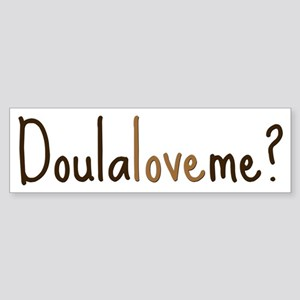 Doula Love Me - Bumper Sticker