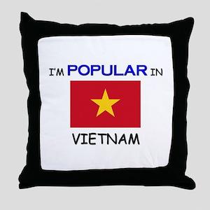 I'm Popular In VIETNAM Throw Pillow