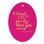 Oval Ornament: Friend likes you